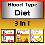 Blood Type Diets: 3 in 1 Beginners' Guide to Eating the Right Foods | Frankie Jameson