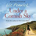 Under a Cornish Sky Audiobook by Liz Fenwick Narrated by Anne Dover
