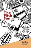 The Fifth Sun, Gaither Stewart, 0984026363