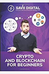 Crypto and Blockchain for Beginners: The Ultimate Beginner's Guide to Cryptocurrency and Blockchain for Beginners Paperback