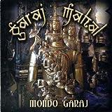 Mondo Garaj by GARAJ MAHAL (2003-12-15)