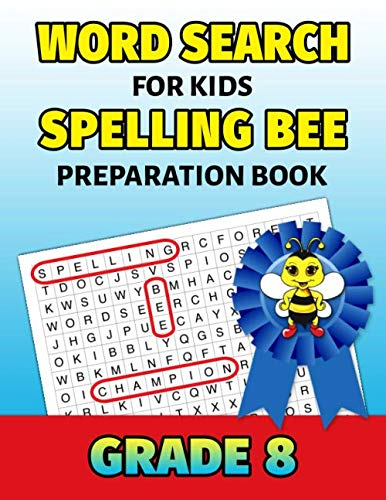 Word Search For Kids Spelling Bee Preparation Book Grade 8: 8th Grade Spelling Workbook Fun Puzzle Book Eighth Grade Teacher Student Class Homeschool
