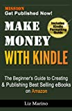 img - for Make Money with Kindle: The Beginner's Guide to Creating & Publishing Best Selling eBooks on Amazon book / textbook / text book