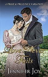 Love Never Fails: A Pride & Prejudice Variation