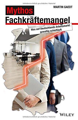 Mythos Fachkräftemangel  Was Auf Deutschlands Arbeitsmarkt Gewaltig Schiefläuft