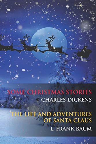 Some Christmas Stories: The Life and Adventures of Santa Claus
