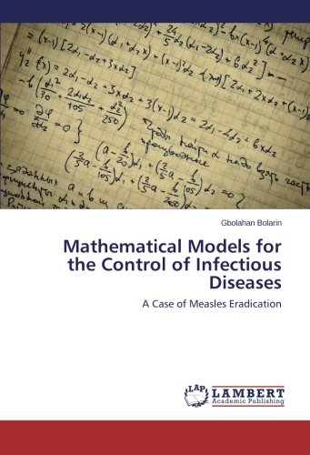 Read Online Mathematical Models for the Control of Infectious Diseases: A Case of Measles Eradication pdf