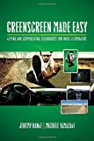 Greenscreen Made Easy, Jeremy Hanke and Michele Yamazaki, 1932907548