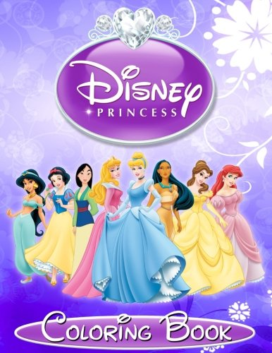 Disney Princess: Coloring Book for Kids and Adults, Great Book for Girls (Volume 2) Disney Princesses Coloring Book