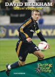 David Beckham: Soccer s Superstar (People to Know Today)