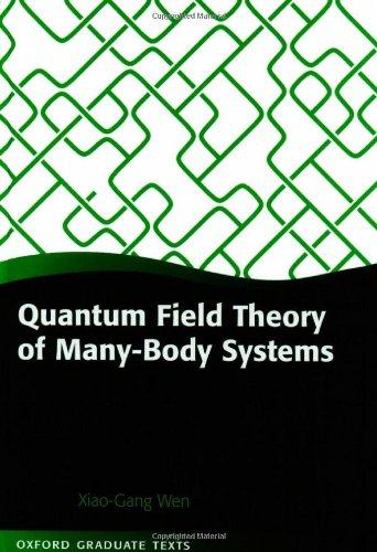 Quantum Field Theory of Many-body Systems: From the Origin of Sound to an Origin of Light and Electrons (Oxford Graduate