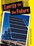 Energy for the Future, Angela Royston, 1432924249