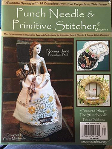 Punch Needle & Primitive Stitcher Magazine - 2016 Spring Issue
