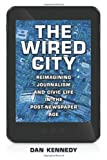 The Wired City, Dan Kennedy, 1625340044