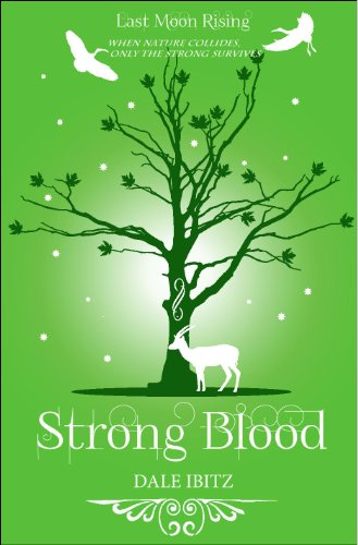Book: Strong Blood (Last Moon Rising #2) by Dale Ibitz