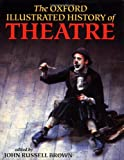 The Oxford Illustrated History of Theatre, , 019212997X