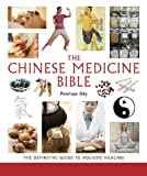 The Chinese Medicine Bible, Penelope Ody, 1402780915