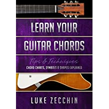 Learn Your Guitar Chords: Chord Charts, Symbols & Shapes Explained (Book + Online Bonus Material)
