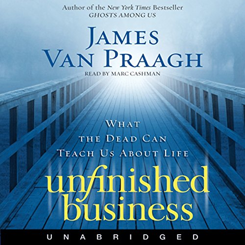 Unfinished Business: What the Dead Can Teach Us About Life Audiobook [Free Download by Trial] thumbnail