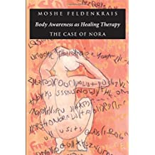 Body Awareness as Healing Therapy: The Case of Nora