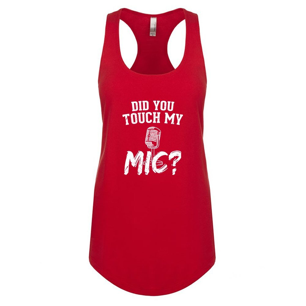 Mad Over Shirts Did You Touch My Mic Unisex Premium Racerback Tank top
