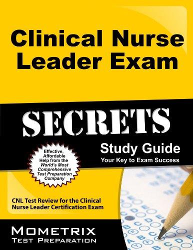 Clinical Nurse Leader Exam Secrets Study Guide: CNL Test Review for the Clinical Nurse Leader Certification Exam Pdf