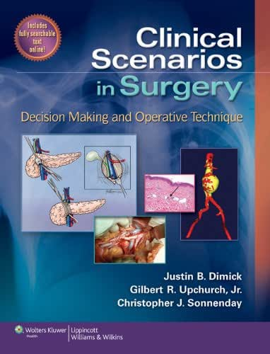 Clinical Scenarios in Surgery: Decision Making and Operative Technique (Clinical Scenarios in Surgery Series Book 1)