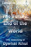 img - for The Future: End of the World - The Teaching of Djwhal Khul (Volume 12) book / textbook / text book