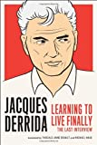 Learning to Live Finally, Jacques Derrida, 1612190944