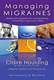 Managing Migraines: Dealing with migraines from all perspectives ... something to help each sufferer