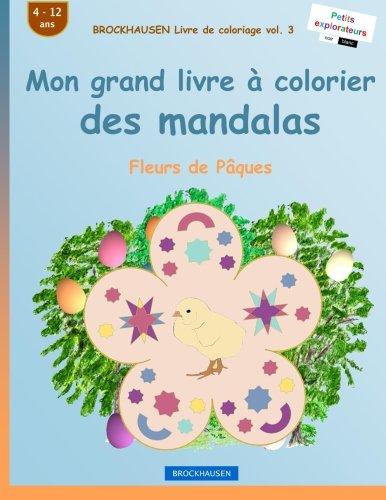 BROCKHAUSEN Livre de coloriage vol. 3 - Mon grand livre à colorier des mandalas: Fleurs de Pâques (Volume 3) (French Edition) PDF