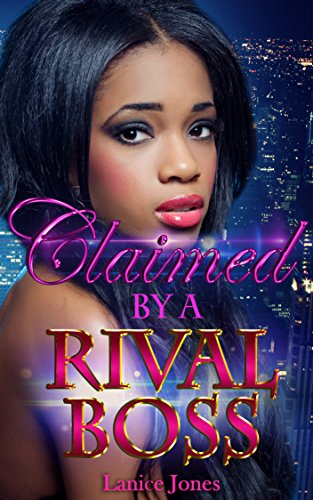 Search : Claimed by the Rival Boss: A BWWM African American Urban Romance
