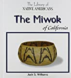 The Miwok of California (Library of Native Americans of California)