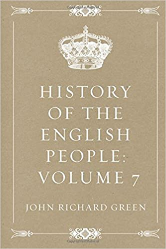 History of the English People: Volume 7