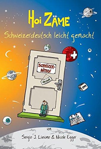 Hoi Zäme: Schweizerdeutsch leicht gemacht