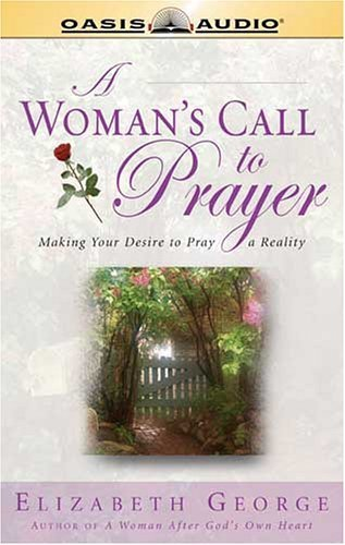 A Woman's Call to Prayer by Elizabeth George (2004-10-04)