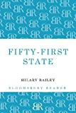 Fifty-First State, Hilary Bailey, 1448209307