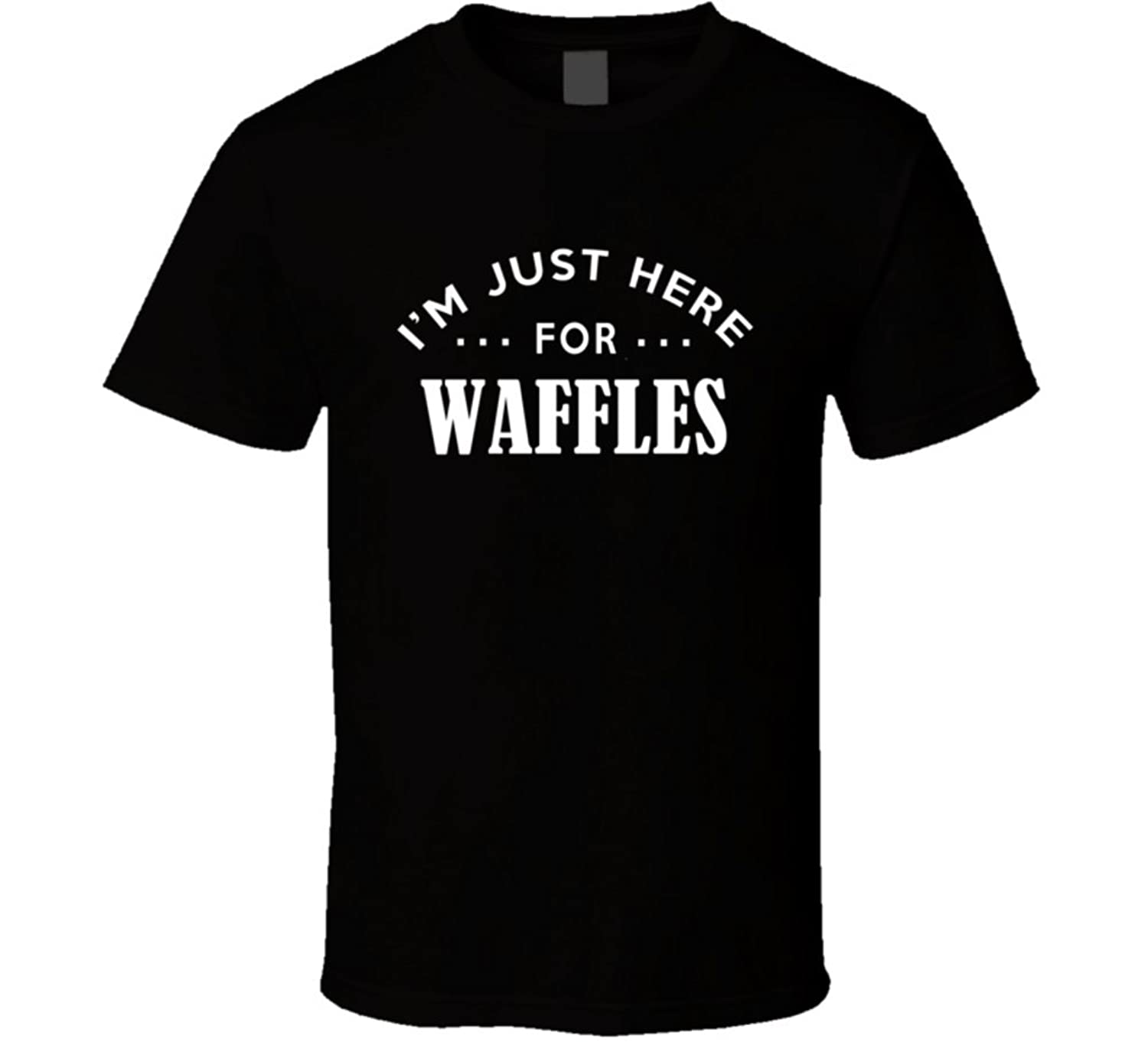 Im Just Here for Waffles Funny Food Fanatic T Shirt