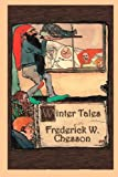 Winter Tales, Frederick Chesson, 148416234X