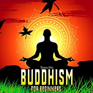 Buddhism: Buddhism for Beginners Audiobook