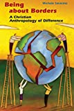 img - for Being about Borders: A Christian Anthropology of Difference book / textbook / text book