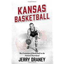 Kansas Basketball: The Evolution of Basketball in the Nation's Heartland