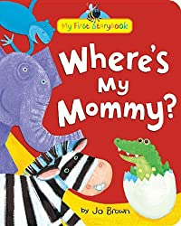 Where's My Mommy? (My First Storybook)