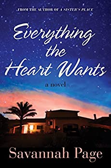 Everything the Heart Wants: A Novel by [Page, Savannah]