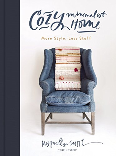 Cozy Minimalist Home: More Style, Less Stuff (Best Tips For First Date)