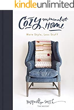 Cozy Minimalist Home: More Style, Less Stuff