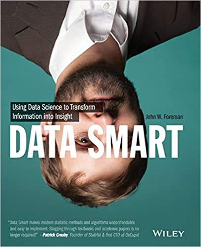 Data smart using data science to transform information into data smart using data science to transform information into insight 1st edition fandeluxe Choice Image