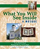 What You Will See Inside a Mosque, Aisha Karen Khan, 1594732574