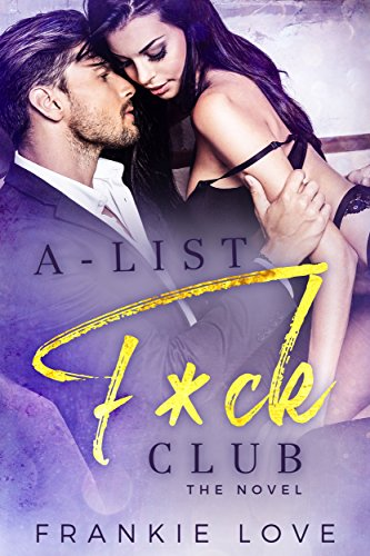 A-List F*ck Club: The Novel