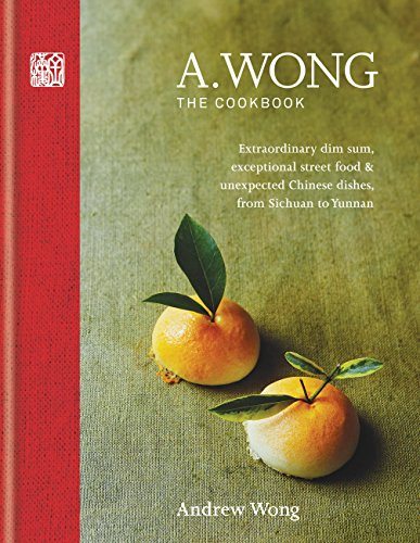 (A. Wong - The Cookbook: Extraordinary dim sum, exceptional street food & unexpected Chinese dishes from Sichuan to Yunnan)